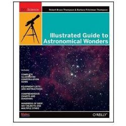 Illustrated Guide to Astronomical Wonders. From Novice to Master Observer