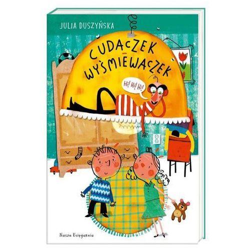 Książki dla dzieci, CUDACZEK WYŚMIEWACZEK - Julia Duszyńska OD 24,99zł DARMOWA DOSTAWA KIOSK RUCHU (opr. miękka)