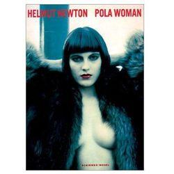 Helmut Newton: Pola Woman (opr. miękka)