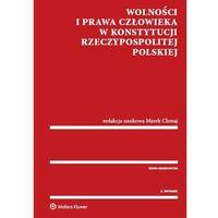 Książki prawnicze i akty prawne, Wolności i prawa człowieka w Konstytucji Rzeczypospolitej Polskiej (opr. miękka)