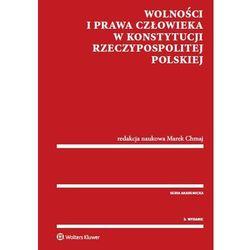 Wolności i prawa człowieka w Konstytucji Rzeczypospolitej Polskiej (opr. miękka)