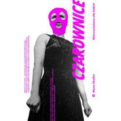 Czarownice Niezwyciężona Siła Kobiet - Mona Chollet