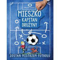 Książki dla dzieci, Mieszko kapitan drużyny (opr. twarda)
