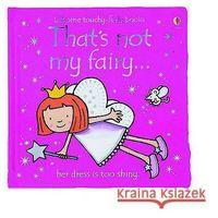 Książki do nauki języka, That`s Not My Fairy (opr. twarda)