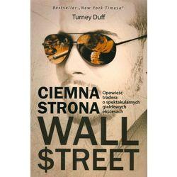 Ciemna strona Wall Street - Duff Turney (opr. miękka)