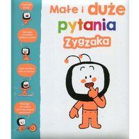 Książki dla dzieci, Małe i duże pytania Zygzaka (opr. twarda)