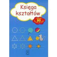 Książki dla dzieci, Ksiega kształtów/80 naklejek NEW (opr. broszurowa)