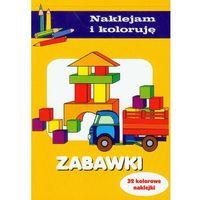 Książki dla dzieci, Zabawki Naklejam i koloruję (opr. broszurowa)