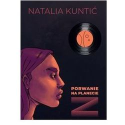 Porwanie na planecie Z - Natalia Kuntić
