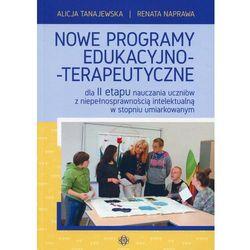 Nowe programy edukacyjno-terapeutyczne - Alicja Tanajewska, Renata Naprawa (opr. miękka)