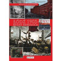 Książki dla dzieci, Łódź 1905 Kulisy rewolucji - Kowalczyński Krzysztof R. (opr. twarda)