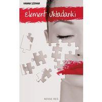 Książki kryminalne, sensacyjne i przygodowe, Element układanki - Hanna Szemar (opr. miękka)