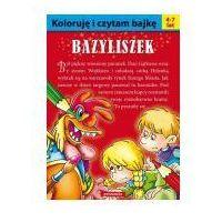 Książki dla dzieci, Koloruję i czytam bajkę Bazyliszek (opr. miękka)
