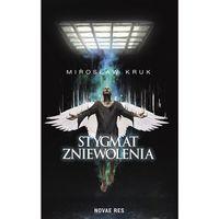 E-booki, Stygmat zniewolenia - Mirosław Kruk (MOBI)