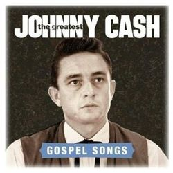 The Greatest: Gospel Songs - Johnny Cash (Płyta CD)