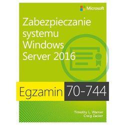 Egzamin 70-744 Zabezpieczanie systemu Windows Server 2016 - Craig Zacker - ebook