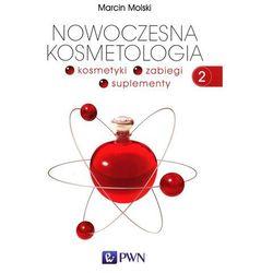 NOWOCZESNA KOSMETOLOGIA TOM 2 KOSMETYKI ZABIEGI SUPLEMENTY (opr. miękka)