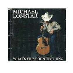 Michael Lonstar - What s this country thing