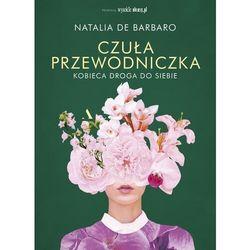 Czuła przewodniczka. Kobieca droga do siebie - de Barbaro Natalia - książka (opr. broszurowa)