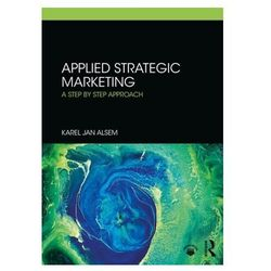 Applied Strategic Marketing Alsem, Karel Jan (Hanze University of Applied Sciences, Netherlands)
