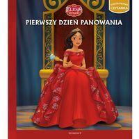 Książki dla dzieci, ELENA Z AVALONU PIERWSZY DZIEŃ PANOWANIA ILUSTROWANA CZYTANKA