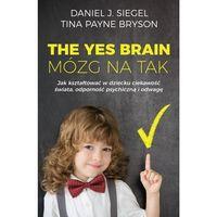 E-booki, The Yes Brain. Mózg na Tak - Daniel J. Siegel, Tina Payne Bryson (MOBI)