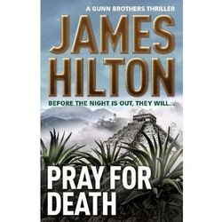 Pray for Death (A Gunn Brothers Thriller) Hilton, James