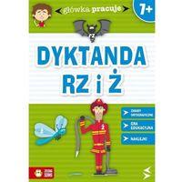 Książki dla dzieci, Główka pracuje Dyktanda RZ i Ż - Orowiecka Iwona (opr. miękka)