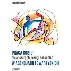 Praca kobiet świadczących usługi seksualne w agencjach towarzyskich (opr. broszurowa)