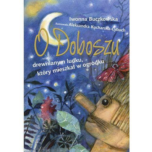 Książki dla dzieci, O DOBOSZU DREWNIANYM LUDKU KTÓRY MIESZKAŁ W OGRÓDKU (opr. twarda)