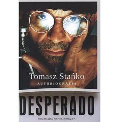 Desperado. Autobiografia. - Tomasz Stańko, Rafał Księżyk (opr. twarda)