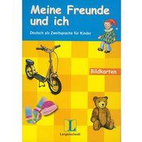 Książki do nauki języka, Meine Freunde und Ich Bildkarten. Deutsch als Zweitsprache fur Kinder (opr. miękka)