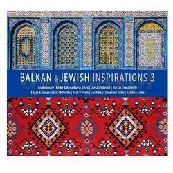 Różni Wykonawcy - Balkan & Jewish Inspirations 3