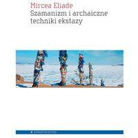 Filozofia, Szamanizm i archaiczne techniki ekstazy (opr. broszurowa)
