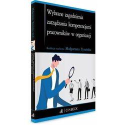 Wybrane zagadnienia zarządzania kompetencjami pracowników w organizacji