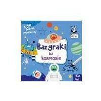 Książki dla dzieci, Kapitan Nauka Bazgraki w kosmosie (3-6 lat) - Praca zbiorowa (opr. broszurowa)