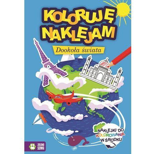 Książki dla dzieci, Koloruję i naklejam Dookoła świata (opr. miękka)