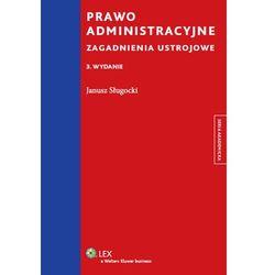 Prawo administracyjne Zagadnienia ustrojowe - Janusz Sługocki (opr. miękka)
