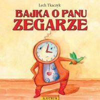 Książki dla dzieci, Bajka o Panu Zegarze + CD (opr. miękka)