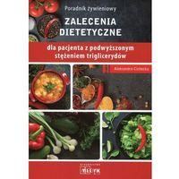 Hobby i poradniki, Poradnik żywieniowy Zalecenia dietetyczne dla pacjenta z podwyższonym stężeniem triglicerydów (opr. broszurowa)