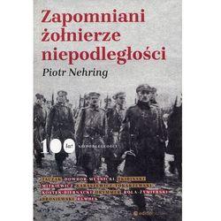 Zapomniani żołnierze niepodległości (opr. broszurowa)