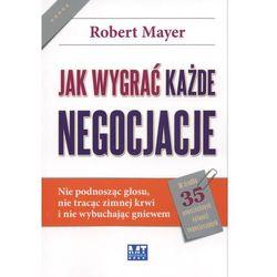 Jak wygrać każde negocjacje (opr. miękka)