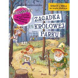 ZAGADKA KRÓLOWEJ PARKU IGNACY I MELA NA TROPIE ZŁODZIEJA - Zofia Staniszewska (opr. twarda)