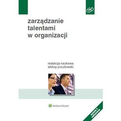 Zarządzanie talentami w organizacji - Aleksy Pocztowski (opr. miękka)