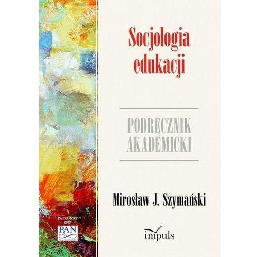 E-booki, Socjologia edukacji. Podręcznik akademicki - prof. J. Mirosław Szymański