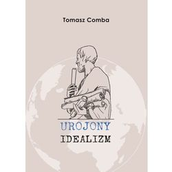 Urojony idealizm - Comba Tomasz - książka