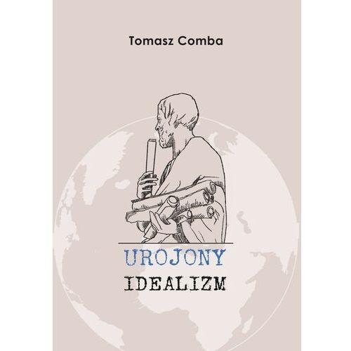 Powieści, Urojony idealizm - Comba Tomasz - książka (opr. miękka)