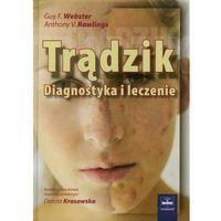 Książki medyczne, Trądzik Diagnostyka i leczenie (opr. twarda)