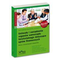 Książki prawnicze i akty prawne, Uchwały i zarządzenia organów samorządu terytorialnego dotyczące spraw finansowych (opr. miękka)