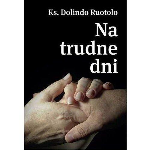 E-booki, Ks. Dolindo Ruotolo. Na trudne dni - ks. Dolindo Ruotolo